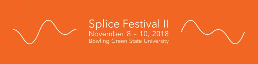 SPLICE Festival II, Bowling Green State University