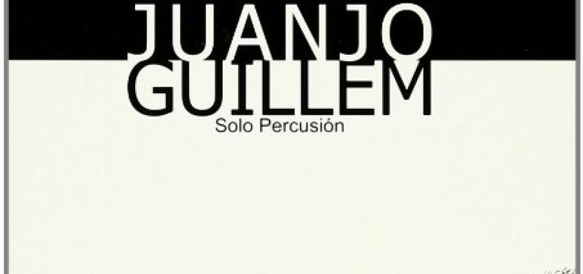 Juanjo Guillem: Sólo Percusión