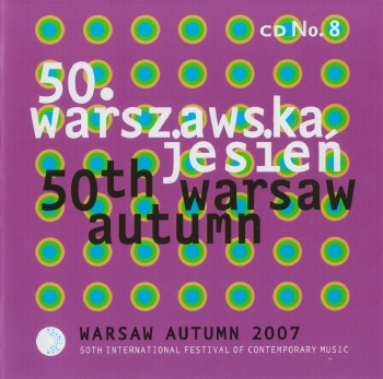 Sound Chronicle of the Warsaw Autumn 2007