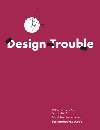 Design Trouble - A Symposium on the Ordinary Ethics of World-Building