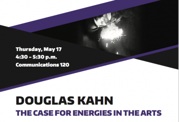 Douglas Kahn, The Case For Energies In The Arts | Thu, May 17, 4:30pm