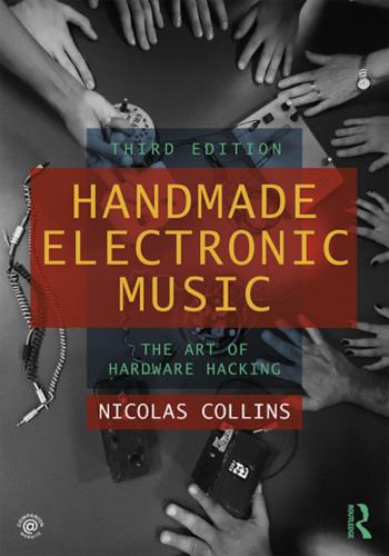 """Handmade Electronic Music: The Art of Hardware Hacking"""