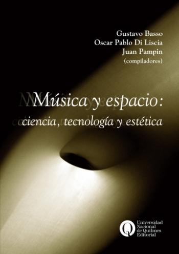 Música y espacio: Ciencia, tecnología y estética.