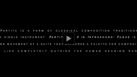 Vimeo link to Partita No. 2 in Infrasound: Fugue (Trailer)