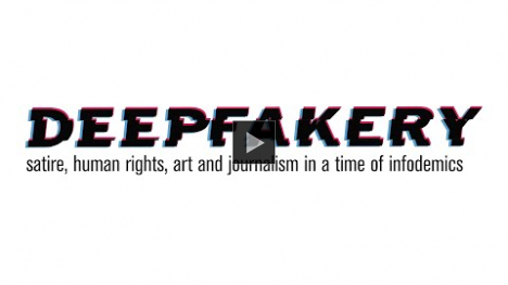 YouTube link to Deepfakery: satire, human rights, art and journalism in a time of infodemics